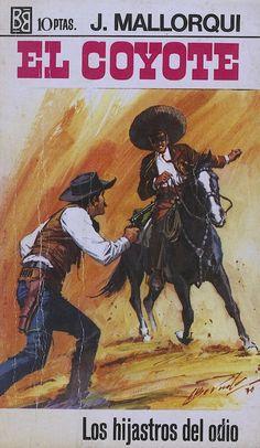 Los hijastros del odio. Ed. Bruguera, 1970. (Col. El Coyote ; 86)