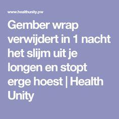 Gember wrap verwijdert in 1 nacht het slijm uit je longen en stopt erge hoest   Health Unity