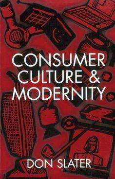Bestseller Books Online Consumer Culture and Modernity Don Slater $28.03  - http://www.ebooknetworking.net/books_detail-0745603041.html