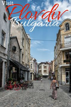 Exploring the Oldest city in Europe, Plovdiv Bulgaria. One of the loveliest cities in Eastern Europe. Europe Travel Tips, Travel Destinations, Travel Articles, Travel List, Travel Advice, Travel Guides, European Destination, European Travel, European Vacation