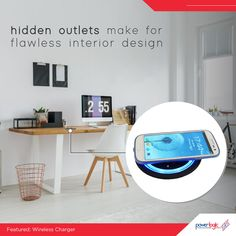 Hidden power outlets for your home office Add Power Logic's wireless charger for your phones. This charging pads look sleek and cool, and they promise a more convenient charging experience. The Wireless Charger sits virtually flush with the work surface. This allows for easy access to charge your mobile device and gets rid of messy mobile power cables that clutter the workspace.