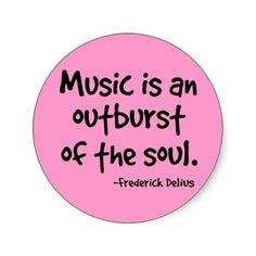 Music Is An Outburst Of The Soul