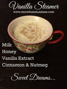 Vanilla Steamer:  This is my favorite thing to make before bedtime, if I'm not having a cup of tea. It's super simple too.
