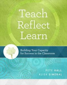 In their book, Pete Hall and Alisa Simeral discuss the importance of self-reflection, how it fits into teacher effectiveness and evaluation systems, and how teachers can use the Continuum of Self-Reflection tool to enhance their practice.