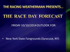 NYS Fairgrounds RACE DAY FORECAST update now available at http://racingwxman.weebly.com/raceday-forecast.html …