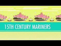Columbus, de Gama, and Zheng He! 15th Century Mariners. Crash Course: World History #21 - Summarize the voyages of these mariners and the impact they had on areas explored.