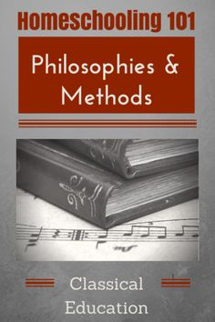 Homeschooling Philosophies and Methods: Classical Education