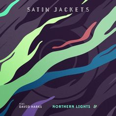Satin Jackets feat. David Harks - Northern Lights by Satin Jackets | Free Listening on SoundCloud