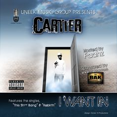 "Mixtape Cover: ""I Want In"" by Cartier - Designed by Corner 10 Productions"