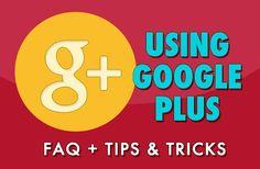 Using Google Plus Infographic www.socialmediamamma.com  Tips & Tricks For Beginners