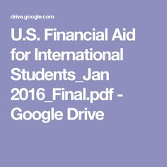 U.S. Financial Aid for International Students_Jan 2016_Final.pdf - Google Drive