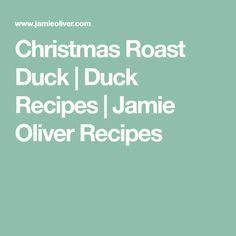 Christmas Roast Duck   Duck Recipes   Jamie Oliver Recipes