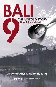Bali 9 by cindy wockner and madonna king