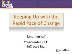 Keeping Up with the Rapid Pace of Change by Janet Kosloff of InCrowd