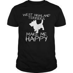 Get yours beautiful West Highland Terriers Make Me Happy T-shirt Shirts & Hoodies.  #gift, #idea, #photo, #image, #hoodie, #shirt, #christmas