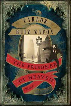 The Prisoner of Heaven by Carlos Ruiz Zafon in December 2012. Members will be reading the last two books to finish out the trilogy for discussion in January