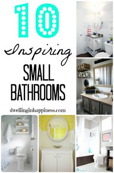 10 Inspiring Small Bathrooms - Dwelling In Happiness