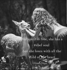 Her spirit is free, she has a rebel soul but she loves with all the Wild of her . - Her spirit is free, she has a rebel soul but she loves with all the Wild of her heart. Wild Women Quotes, Woman Quotes, Wild Quotes, Great Quotes, Me Quotes, Inspirational Quotes, Feral Heart, Free Spirit Quotes, Free Soul Quotes