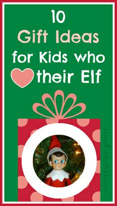 10 Elf on the Shelf Themed Gift Ideas - Home - Easy, Fun & Free Things to Do With Kids