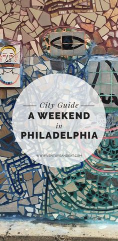 What to See, Do, Eat, and Drink in Philadelphia: