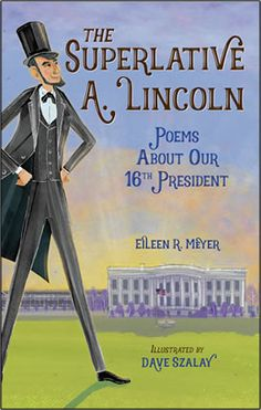 Buy The Superlative A. Lincoln: Poems About Our President by DAVE SZALAY, Eileen R. Meyer and Read this Book on Kobo's Free Apps. Discover Kobo's Vast Collection of Ebooks and Audiobooks Today - Over 4 Million Titles! Lincoln Life, Abraham Lincoln, Funny Poems, Best Wrestlers, Frederick Douglass, Puzzle Books, Fiction And Nonfiction, The Book, Presidents