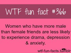 OMG....I know some women who really, really need more male friends!!!!