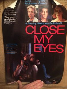 Signed 'Close My Eyes'. Stephen Poliakoff, Alan Rickman, Close My Eyes, Half Blood, Famous People, Count, Prince, Film, Movie