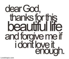 God, Thanks For This Beautiful Life Pictures, Photos, and Images for Facebook, Tumblr, Pinterest, and Twitter