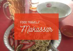 The food I had while I was in Makassar! :D #FoodTravel #Food #Foodie #Makassar #Kuliner #KulinerMakassar #Sulawesi #Culinary