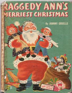 """Raggedy Ann's Merriest Christmas"" by Johnny Gruelle. Wonder Books. Illustrations by Tom Sinnickson. 1952."