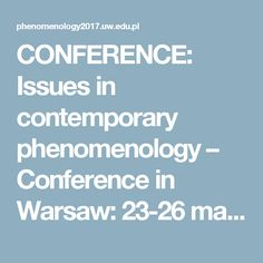 CONFERENCE: Issues in contemporary phenomenology – Conference in Warsaw: 23-26 march 2017