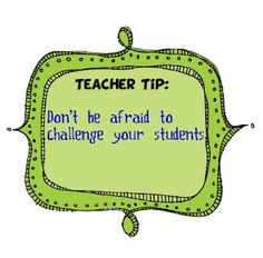 """Don't be afraid to challenge your students"" ...its the only way they grow!"