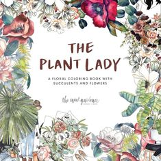 The Plant Lady Coloring Book Adult Coloring, Coloring Books, Lush, The Home Edit, Ernst Haeckel, Kinds Of Colors, Dover Publications, Creative Workshop, Beautiful Cover