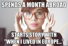 The 50 Best Study Abroad Memes I've Ever Seen - absolutely hilarious! Even if you've never studied abroad, if you have an interest in travel, this is hysterical! I was crying I was laughing so hard! Wanderlust Travel, Vacation Meme, Funny Quotes, Funny Memes, Funny Facts, Travel Humor, Funny Travel, Travel Puns, Travel Trip