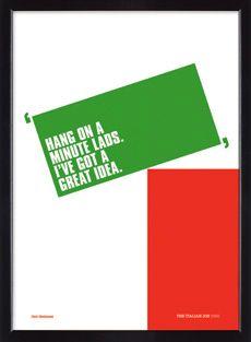The Italian Job (original) Film quote posters... minimalist designer wit...
