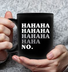 Hahaha No Pun Mugs Hilarious Mug Sassy Mugs Funny Mug For Women Cool Mugs, Unique Coffee Mugs, Funny Coffee Mugs, Coffee Humor, Funny Mugs, Sassy Quotes, Funny Quotes, Sassy Sayings, Shirt Sayings