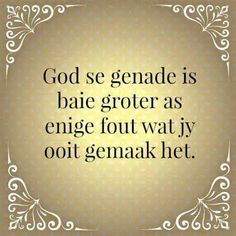 2 KORINTHIËRS En Hy het vir my gesê: My genade is vir jou genoeg, want my krag word in swakheid volbring. Baie liewer sal ek dus in my swakhede roem, sodat die krag van Christus in my kan woon. Motivational Thoughts, Uplifting Quotes, True Quotes, Best Quotes, Funny Quotes, Inspirational Quotes, Qoutes, Afrikaanse Quotes, Bible Text