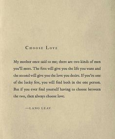 Choose Love by Lang Leav Poem Quotes, Words Quotes, Life Quotes, Lang Leav Quotes, Quotes About Soul, Autumn Quotes And Sayings, Winter Love Quotes, The Words, Pretty Words