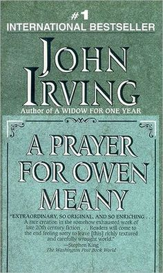 A Prayer for Owen Meany -probably my second favorite book -INCREDIBLE! Read it if you haven't.