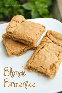 Blonde Brownies: 1/4 cup butter, melted 1 cup brown sugar 1 egg 3/4 cup flour 1/2 tsp salt 1 tsp baking powder 1/2 tsp vanilla 1/2 cup chopped walnuts (optional) Preheat oven to 350. Combine butter and brown sugar, stir until well blended. Add egg and vanilla, mix well, stir in dry ingredients. Spread in 8x8 pan bake 25 min. [might add choc chips] ~ green owl crafts