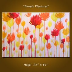 "Original Modern Contemporary Abstract Floral Painting ... 24"" x 36"" ... red yellow orange ... Simple Pleasures"