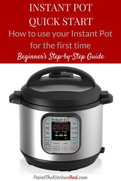 Instant Pot Quick Start Guide: A Beginner's Guide for How to Use your Instant Pot.  Learn about all the parts and how to do the water test.
