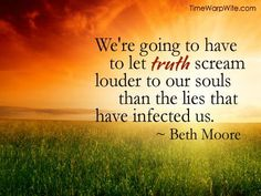 Let TRUTH scream louder than the LIES...