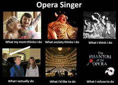 True story and it's on going. Choir Memes, Music Memes, Music Quotes, Opera Singers, Phantom Of The Opera, Musical Theatre, Classical Music, True Stories, Things To Think About