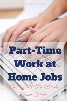Many of those looking for a work at home job would prefer a part-time gig. Your schedule may be filled with kids, aging parents, doctor's visits and more. You don't have room for a 40-hour workweek.