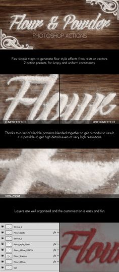 Flour & Powder - Photoshop Actions Ever tried to write a text or make a logo or graphic using flour or powder? really hard. With this set of Photoshop actions you can achieve amazing results with few clicks, install the action, create a text or logo, click play, job done!