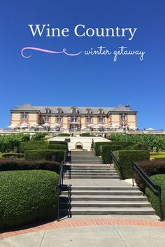 Best things to do in Napa Valley during the winter {Wine Country Winter Getaway}