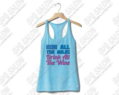 Run All The Miles | Drink All The Wine Funny Women's Workout Fitness Shirt Decal…