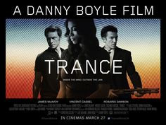 The first official poster art for TRANCE directed by Danny Boyle with James McAvoy, Rosario Dawson & Vincent Cassel.