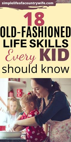 18 Old-Fashioned Life Skills Every Kid Should Know